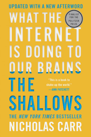 Carte Shallows - What the Internet Is Doing to Our Brains Nicholas Carr
