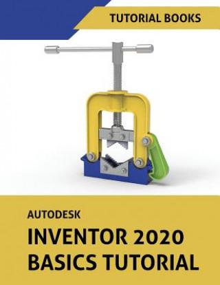 Carte Autodesk Inventor 2020 Basics Tutorial Tutorial Books