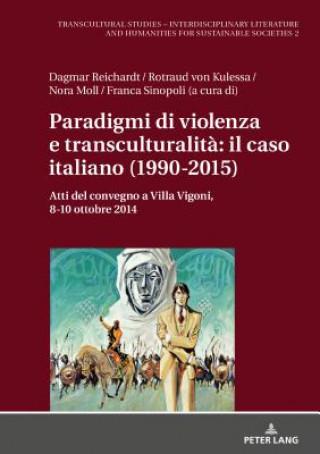 Carte Paradigmi di violenza e transculturalit?: il caso italiano (1990-2015) Rotraud von Kulessa