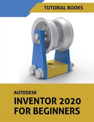 Carte Autodesk Inventor 2020 For Beginners Tutorial Books