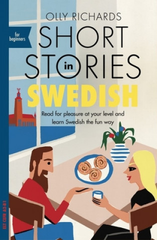 Carte Short Stories in Swedish for Beginners Olly Richards