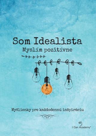 Som Idealista: Myslím pozitívne