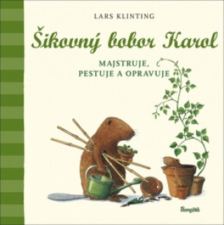 Šikovný bobor Karol majstruje, pestuje a opravuje (2)