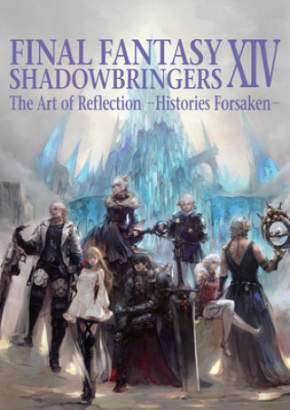 Könyv Final Fantasy Xiv: Shadowbringers Art Of Reflection - Histories Forsaken- SQUARE ENIX