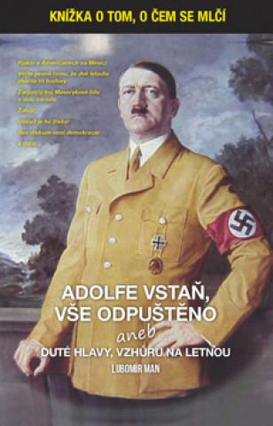 Adolfe vstaň, vše odpuštěno