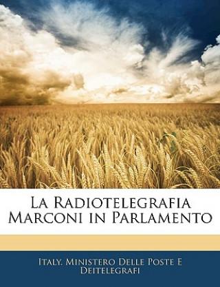 Carte La Radiotelegrafia Marconi in Parlamento Italy Ministero Delle Poste E. Deitelegr