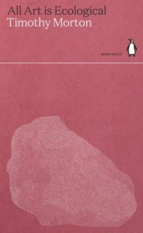 Kniha All Art is Ecological TIMOTHY MORTON