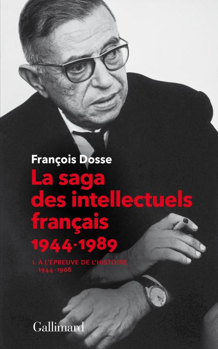 Kniha La saga des intellectuels français, I Dosse
