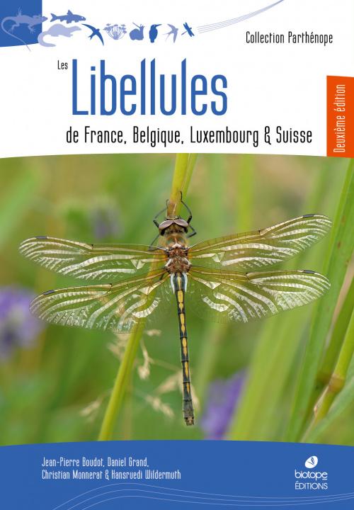 Könyv Les libellules de France, Belgique, Luxembourg et suisse Monnerat