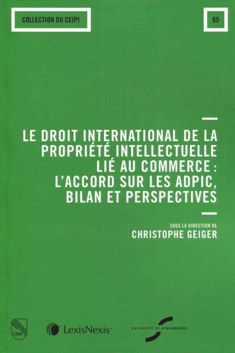 Carte Le droit international de la propriété intellectuelle lié au commerce : l'accord sur les ADPIC, bilan et perspectives