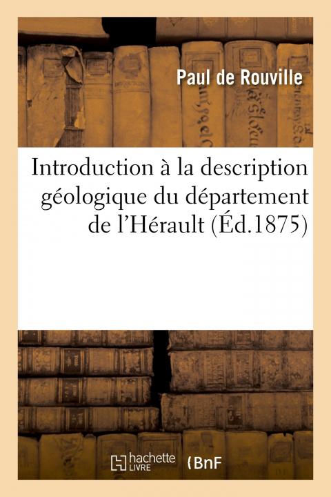 Carte Introduction A La Description Geologique Du Departement de l'Herault Paul de Rouville