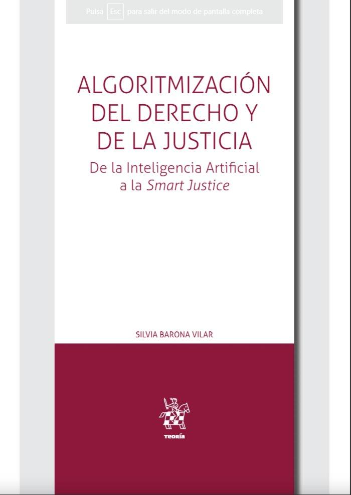 Könyv ALGORITMIZACION DEL DERECHO Y DE LA JUSTICIA. DE LA INTELIGENCIA BARONA VILAR