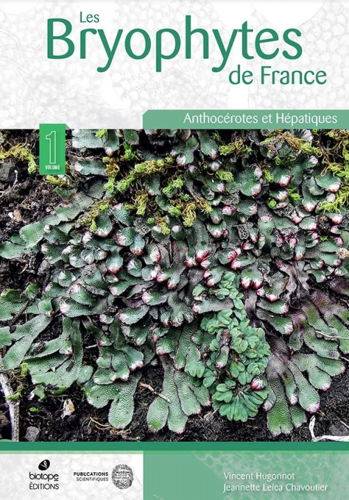 Carte Les Bryophytes de France. Volume 1 : Anthocérotes et Hépatiques HUGONNOT